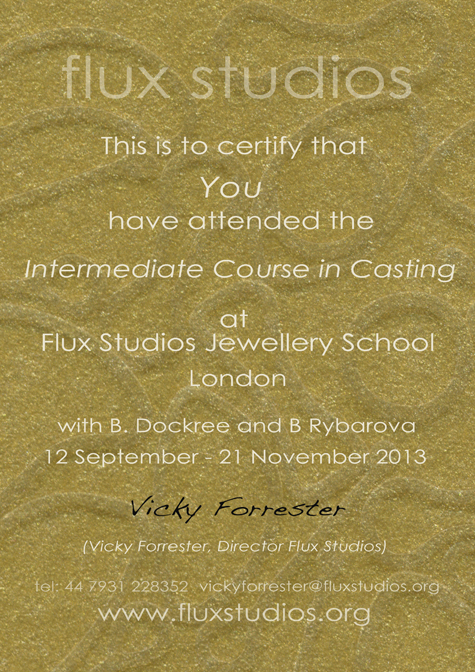We offer a certificate of attendance for our jewellery courses at Flux
